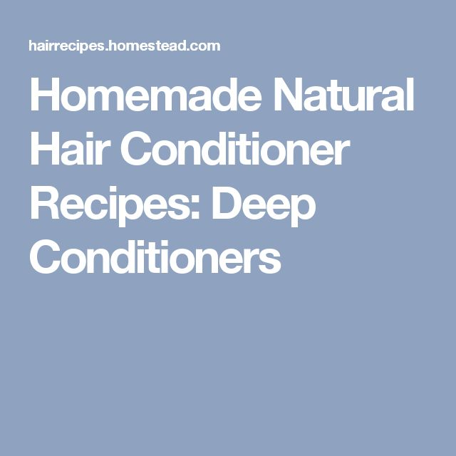 Homemade Natural Hair Conditioner Recipes: Deep Conditioners