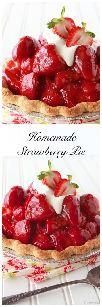 Homemade Strawberry Pie on www.cookingwithruthie.com is deliciously simple to make plus it's the perfect spring dessert!
