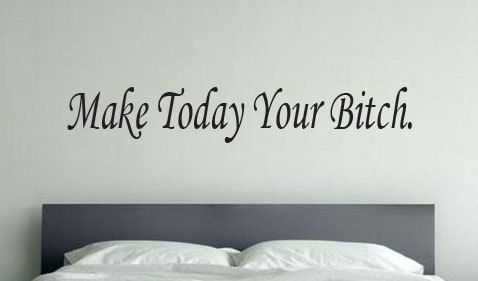 """Make Today Your Bitch, Wall Ceiling Decor Vinyl Decal Workout Motivation Quote 7""""x48"""""""