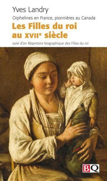 Filles du roi au xviie siècle,les : Landry, Yves - Sciences sociales | Archambault