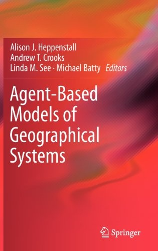 Agent-Based Models of Geographical Systems book : Alison Heppenstall,Andrew Crooks,Michael Batty, 9048189268, 9789048189267 - BookAdda.com India