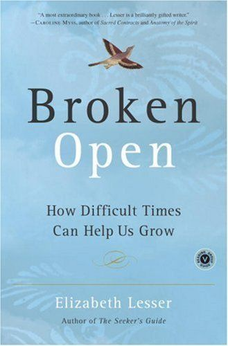 Broken Open: How Difficult Times Can Help Us Grow by Elizabeth Lesser, http://www.amazon.com/dp/B001JE5OVG/ref=cm_sw_r_pi_dp_7Zt-tb1PM2CPM