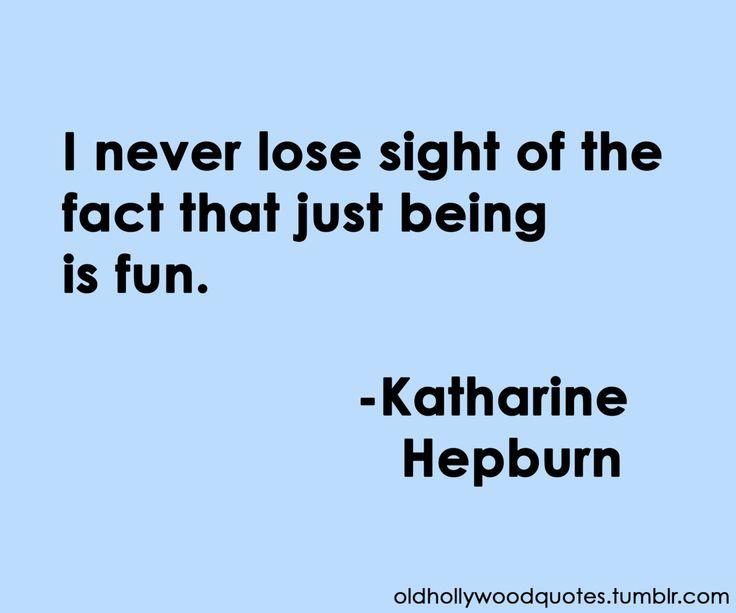 Neither do I. #quotes #Katherine_Hepburn
