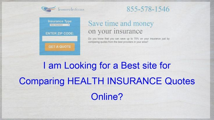 I Am Looking For A Best Site For Comparing Health Insurance Quotes