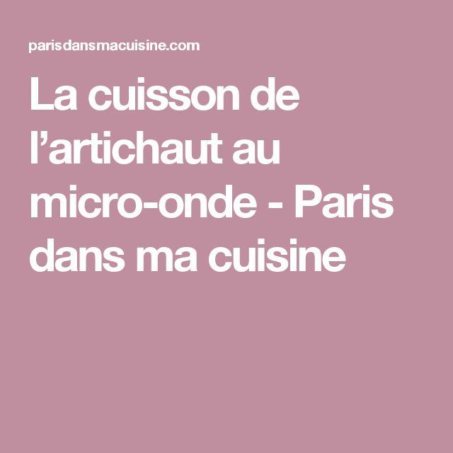 La cuisson de l'artichaut au micro-onde - Paris dans ma cuisine