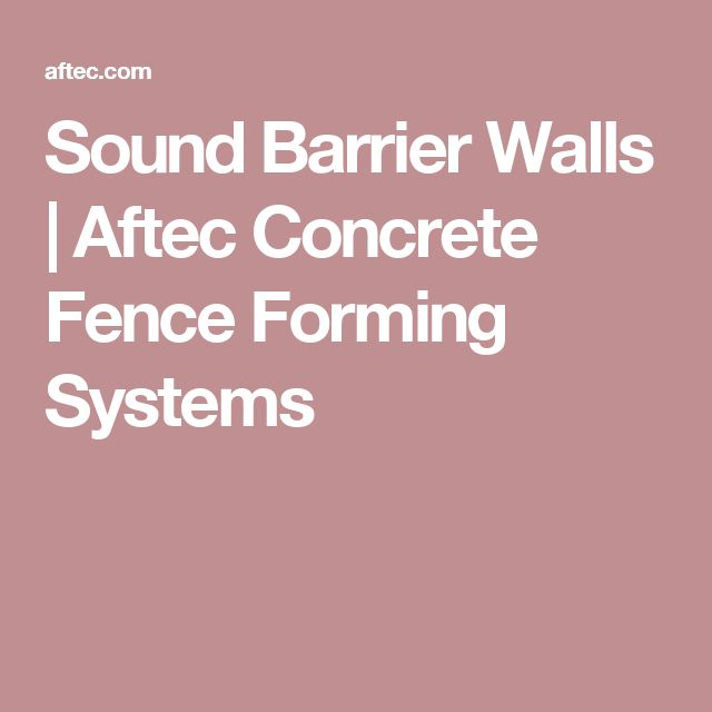 Sound Barrier Walls | Aftec Concrete Fence Forming Systems