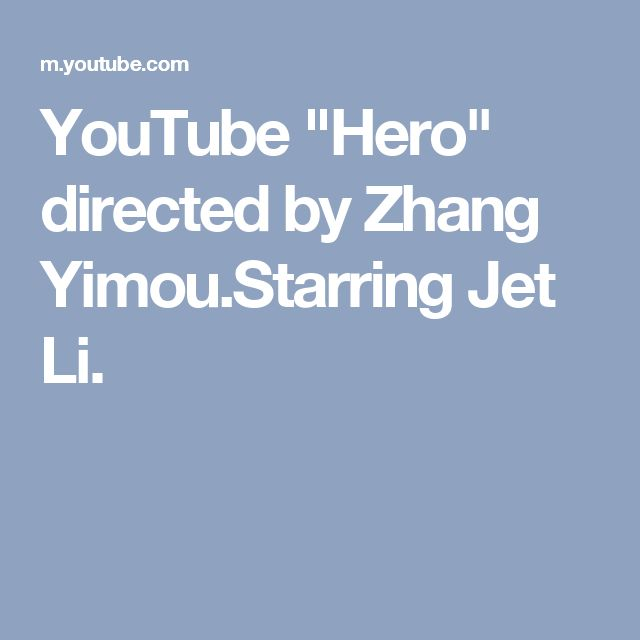 "YouTube ""Hero"" directed by Zhang Yimou.Starring Jet Li."