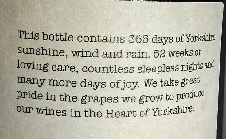 The quote from the back label of our wine bottles at Yorkshire Heart Vineyard.