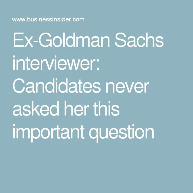 Ex-Goldman Sachs interviewer: Candidates never asked her this important question