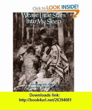 10 best torrent ebooks images on pinterest pdf tutorials and at weave little stars into my sleep native american lullabies 9780618088560 neil philip edward fandeluxe Images