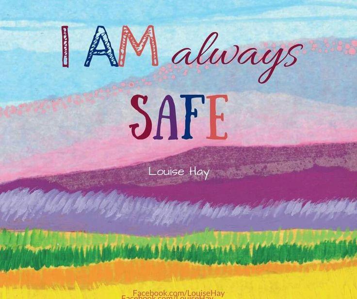 I am always safe- Louisa Hays