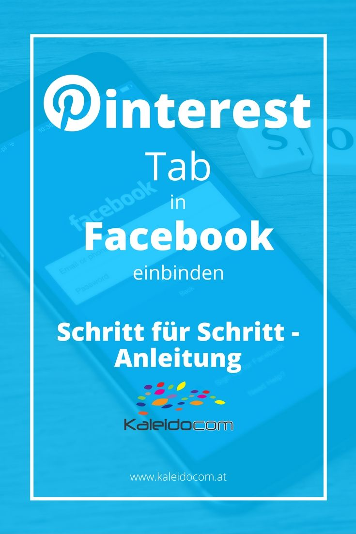 So richtest Du in 3 Schritten einen Pinterest Tab auf Deiner Facebook-Seite ein und gewinnst so mehr Follower.