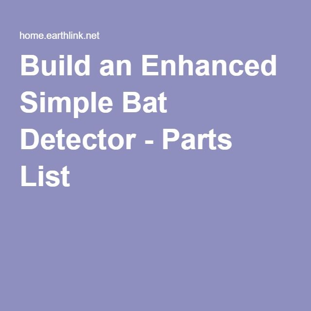 Build an Enhanced Simple Bat Detector - Parts List
