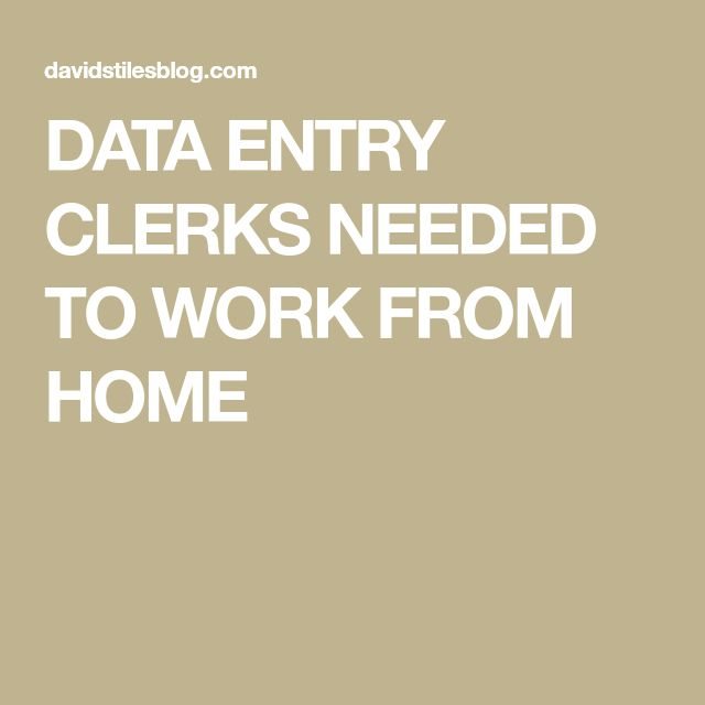 DATA ENTRY CLERKS NEEDED TO WORK FROM HOME
