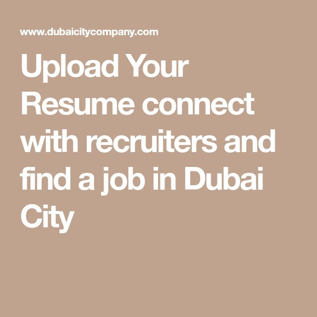 Upload Your Resume connect with recruiters and find a job in Dubai - how to upload a resume