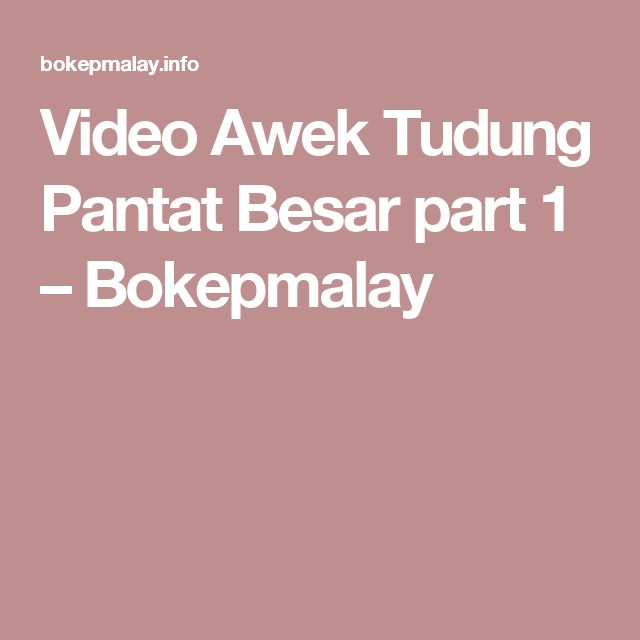 Video Awek Tudung Pantat Besar part 1 – Bokepmalay