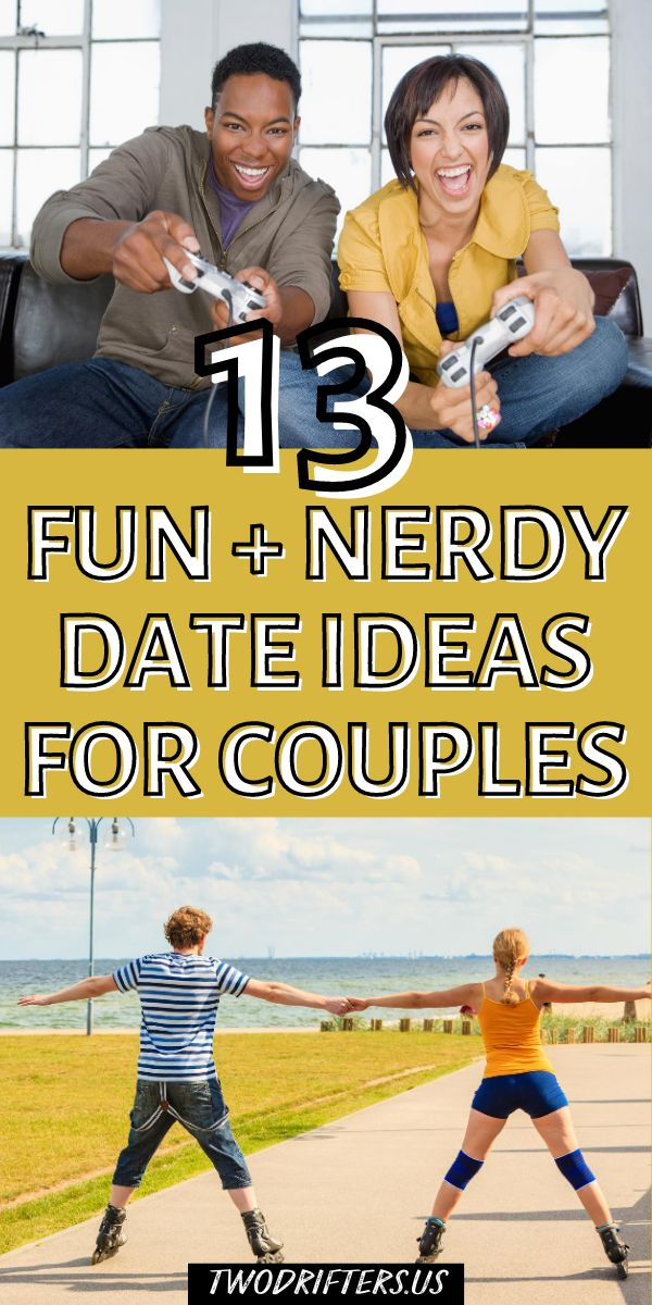 13 Nerdy Date Ideas that Youll Want to Try Immediately