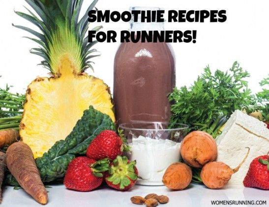 Smoothie Recipes For Any Appetite! - Women's Running  More options :) @Alejandra Centeno