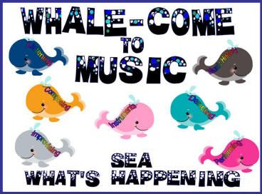 WHALEcome to Music  Great Bulletin board ideas!