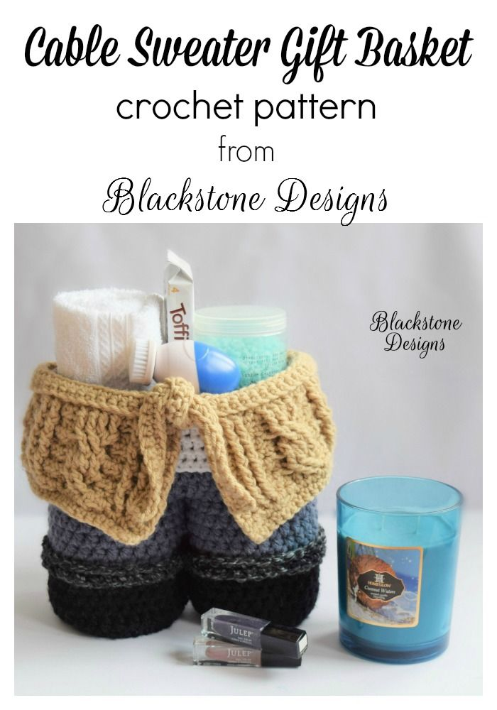 Cable Sweater Gift Basket crochet pattern from Blackstone Designs  #crochet #gift #sweater #cables