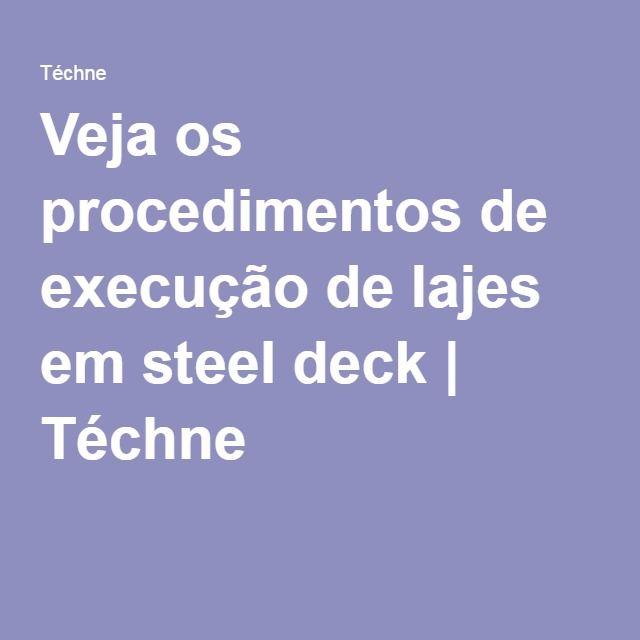 Veja os procedimentos de execução de lajes em steel deck   Téchne