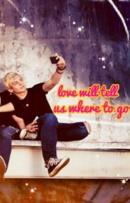 Ross Lynch y Tu: Love will tell us where to go