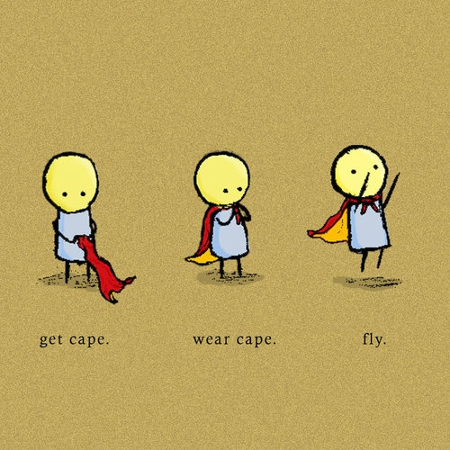 Steps for becoming a super hero.: Flying, Inspiration, Quotes, Wear Capes, Life Mottos, Superheroes, Kids, Super Heroes, Smile