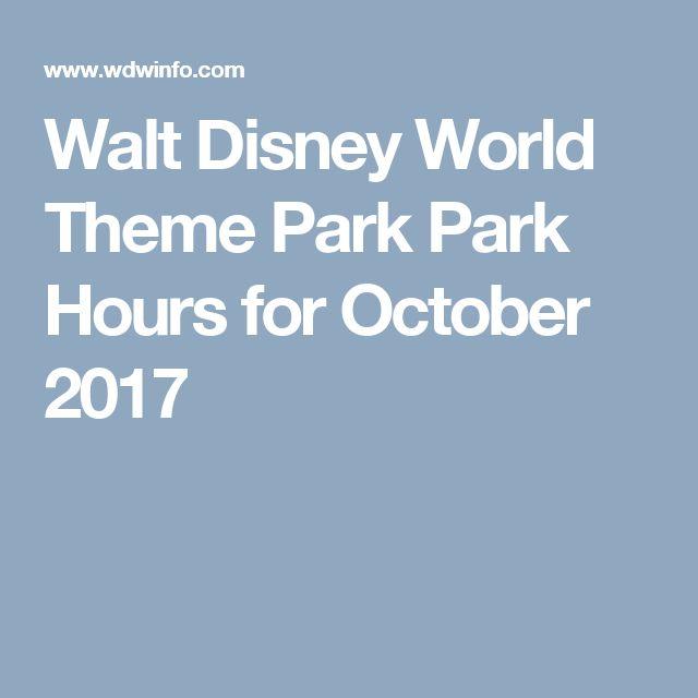 Walt Disney World Theme Park Park Hours for October 2017