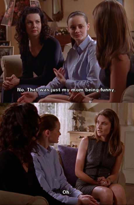 Haha, only Gilmore Girls fanatics get their sense of humor!