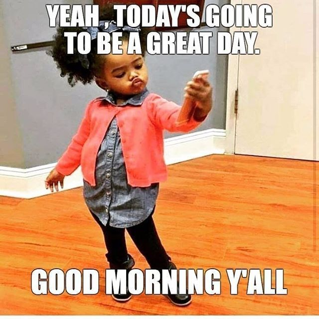 Is This Your Expectation For Today Do You Have An Expectation If Not That S Okay Set One Righ Funny Good Morning Memes Good Morning Meme Morning Quotes Funny