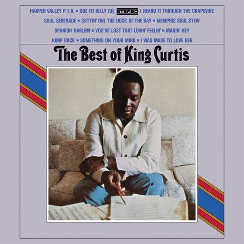 King Curtis - The Best of King Curtis on 180g LP July 29 2016