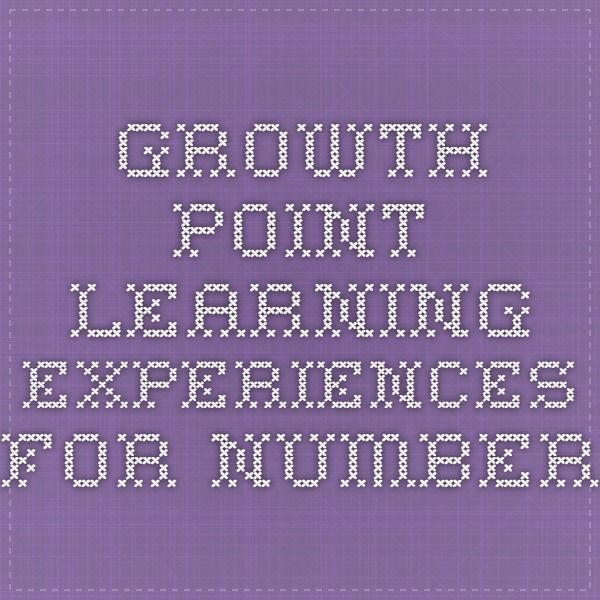 Growth Point Learning Experiences For Number
