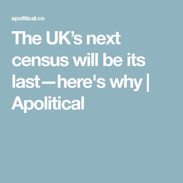 The UK's next census will be its last—here's why   Apolitical