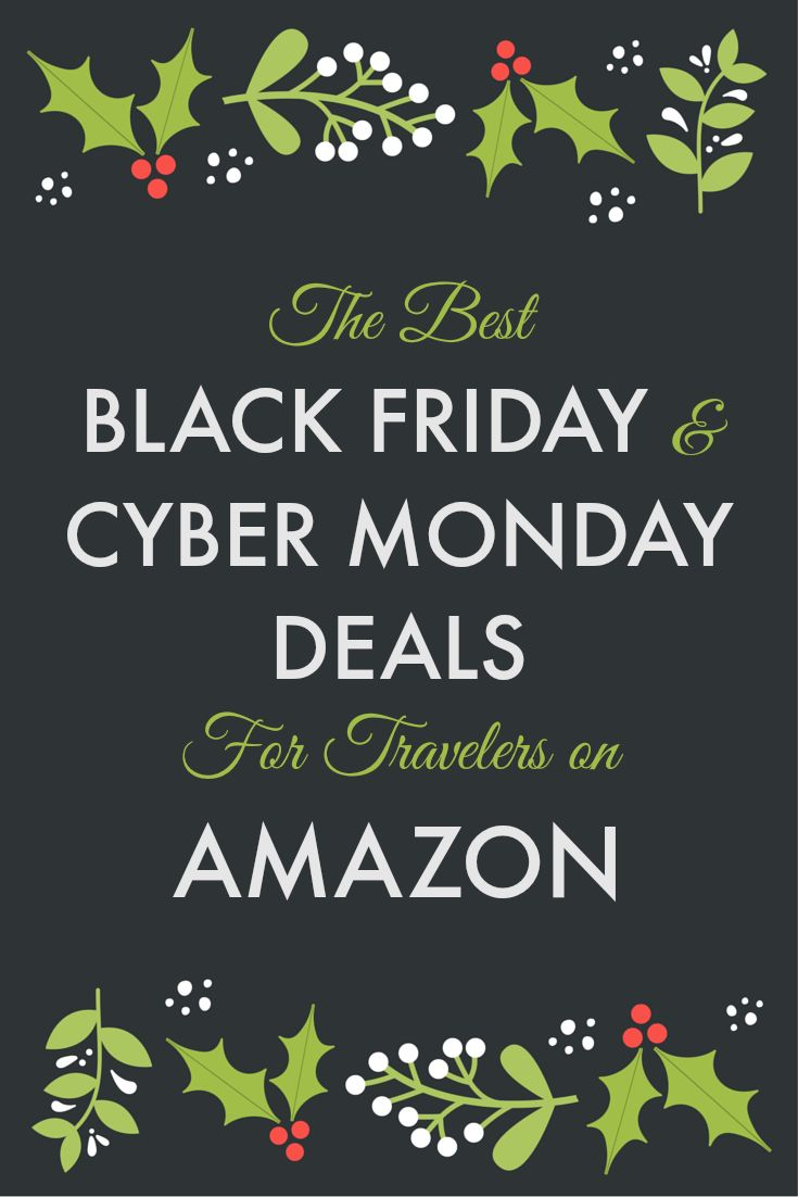 The Best Black Friday & Cyber Monday Deals on Amazon! I've scoured the sales to come up with the best deals on electronics, cameras, luggage and gear for travelers.