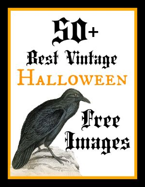50+ Best Free Vintage Halloween Images.Loads of Halloween Downloads for making your own Printables and craft projects.