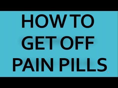 How to get off Pain Pills