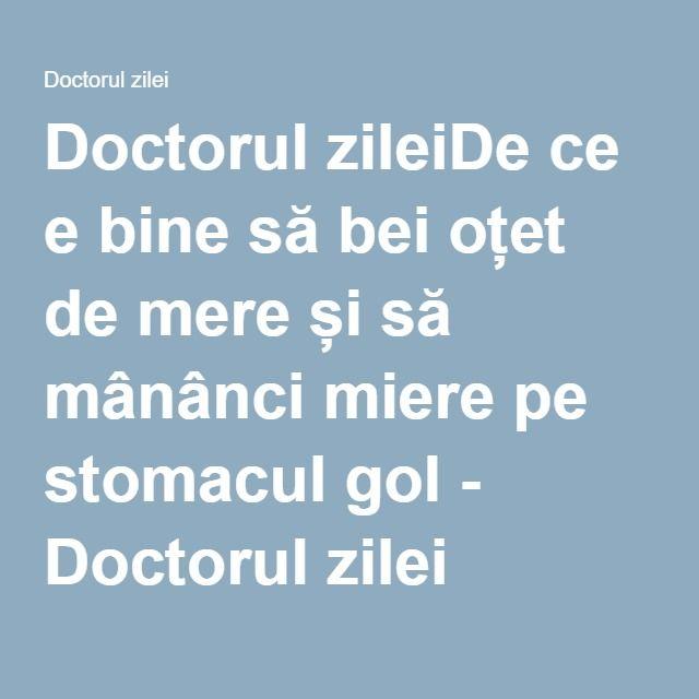 Doctorul zileiDe ce e bine să bei oțet de mere și să mânânci miere pe stomacul gol - Doctorul zilei