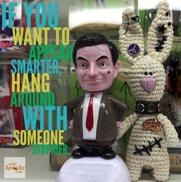 If you want to appear smarter, hang around with someone stupider :) ‪#‎minispooks‬ ‪#‎crochet‬ ‪#‎amigurumi‬ ‪#‎smart‬ ‪#‎stupid‬ ‪#‎quote‬ ‪#‎mrbean‬ ‪#‎rabbit‬