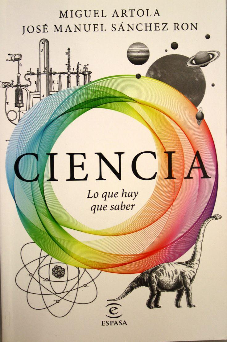 Ciencia : lo que hay que saber / Miguel Artola, José Manuel Sánchez Ron. + info: http://www.thecult.es/libros/ciencia-lo-que-hay-que-saber-de-miguel-artola-y-jose-manuel-sanchez-ron.html