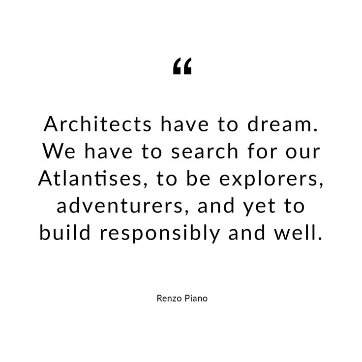 Quote by Renzo Piano. #Piano #Renzopiano #design #architecture #architect #architektur #architekt #quote #words #zitat #karlkaffenberger