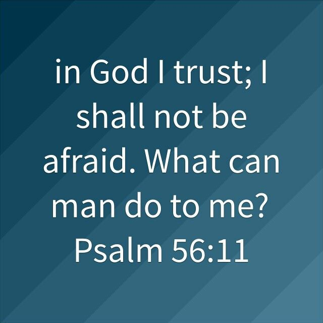 Why Not To Trust Men: In God I Trust ; I Shall Not Be Afraid. What Can Man Do To