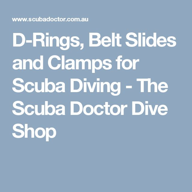 D-Rings, Belt Slides and Clamps for Scuba Diving - The Scuba Doctor Dive Shop