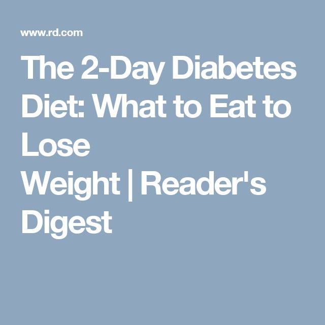 The 2-Day Diabetes Diet: What to Eat to Lose Weight | Reader's Digest