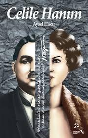 Aysel Hacır 'ın Celile Hanım adıyla çıkacak yeni kitabı tarihi roman meraklılarını 1900 yılların başındaki İstanbul'una götürüyor.Celile Hanım'le Yahya Kemal arasında yaşanan aşkı anlatıyor.