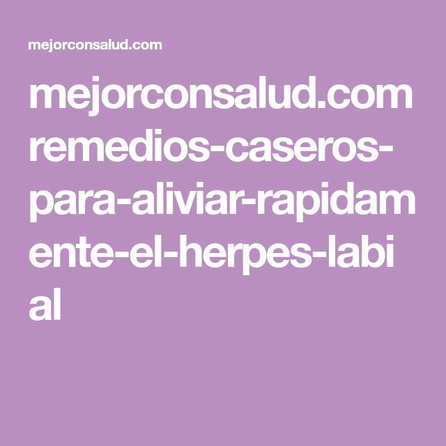 mejorconsalud.com remedios-caseros-para-aliviar-rapidamente-el-herpes-labial