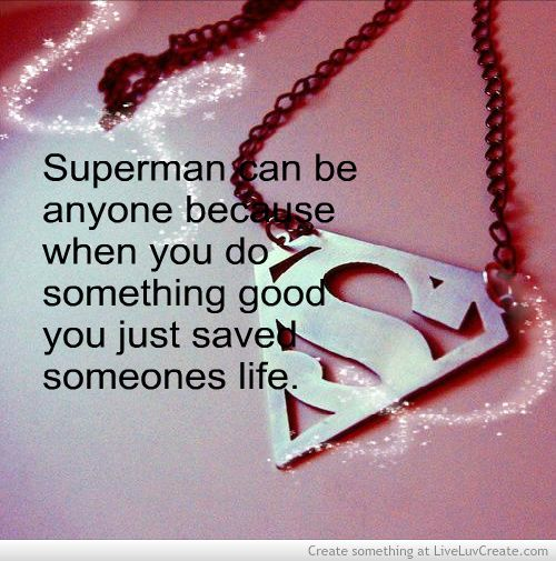 Romantic Superman Quotes | You Too Are Superman Picture by Ivy Ray - Inspiring Photo