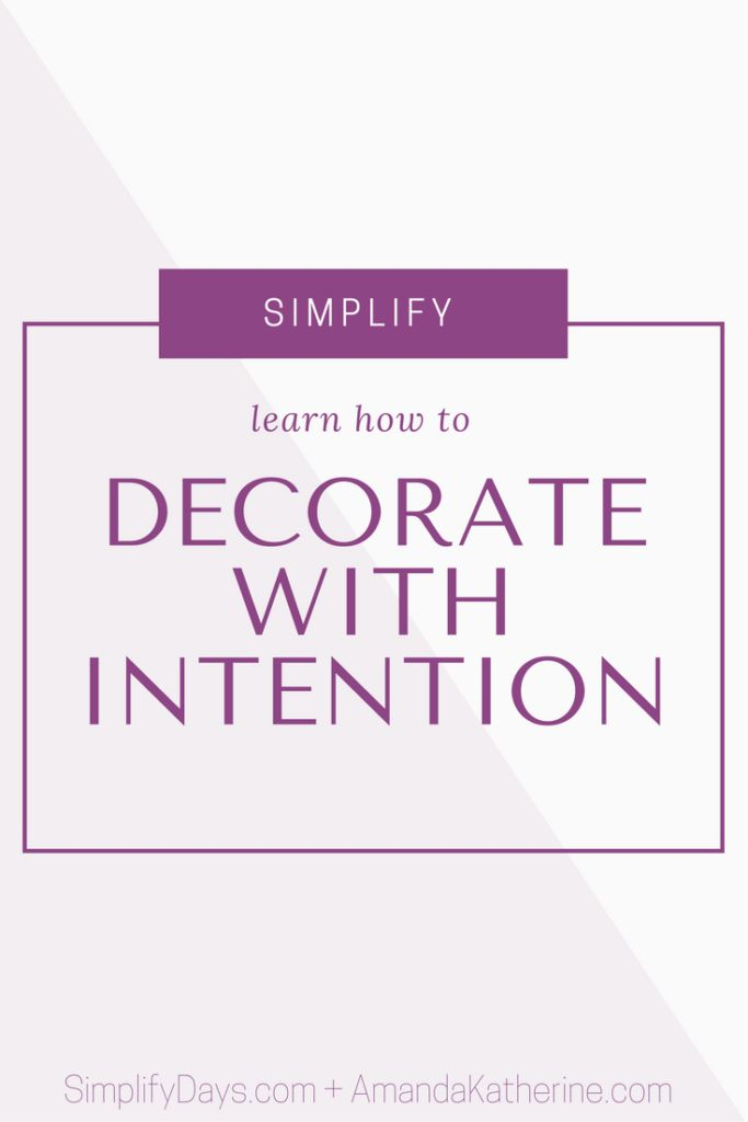 This article is part of the Simplify Interview Series >> Amanda from Amanda Katherine will teach you how to decorate your home with simplified methods so you can spend less time stressing and more time enjoying. // SimplifyDays.com