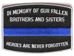 Heroes Are Never Forgotten Thin Blue Line Patch for Law Enforcement
