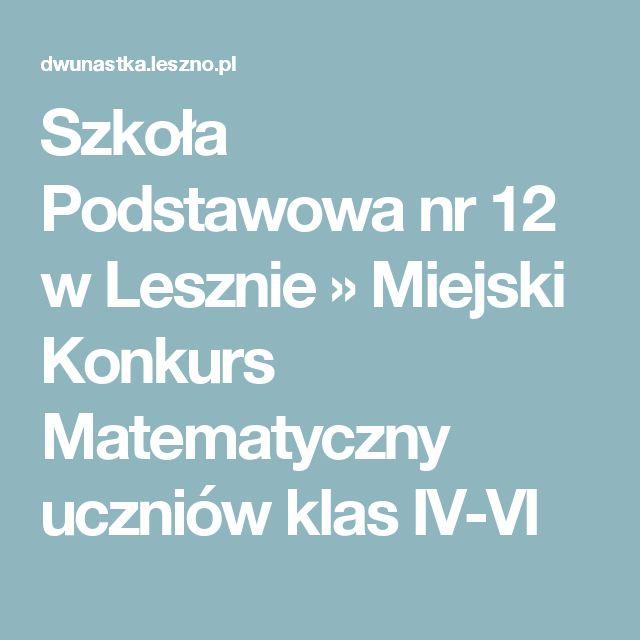 Szkoła Podstawowa nr 12 w Lesznie » Miejski Konkurs Matematyczny uczniów klas IV-VI