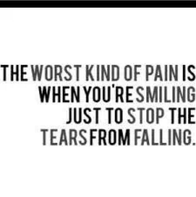 the Worst Kind Of Pain pain tears stop smiling kind falling sad quotes instag...